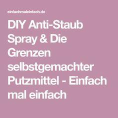 DIY Anti-Staub Spray & Die Grenzen selbstgemachter Putzmittel - Einfach mal einfach