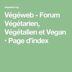 Végéweb - Forum Végétarien, Végétalien et Vegan • Page d'index