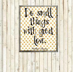 Do Small Things With Great Love - Printable - Instant Download