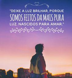"""""""Deixe a Luz brilhar, porque somos feitos da mais pura Luz. Nascidos para Amar.""""   #erick #mafra #erickmafra #ogds #ogarotodosonho #novacultura #coexiste #céu #nuvens #rosa #azul #roxo #amor"""