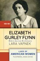 Elizabeth Gurley Flynn: Modern American Revolutionary