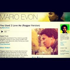 Download 'You Used 2 Love Me' (Reggae Version) for FREE at http://marioevon.bandcamp.com