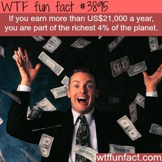 How to become one of the richest 4% of the world - WTF fun facts