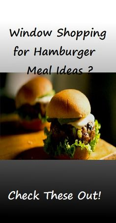 Window Shopping for Hamburger Meal Ideas …. Check this out! http://100waystopreparehamburger.blogspot.ca/search/label/Quick%20Ground%20Beef%20Recipes