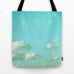 Freedom over Clouds Tote Bags in 3 sizes by Cally Creates   Society6. I always look to the clouds when life feels too heavy. (blue green - sky - clouds - text - freedom - float - font - typography - words - soft - pastel - airy). www.callycreates.blogspot.co.uk www.facebook.com/cally.creates/