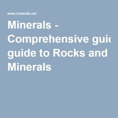 Minerals - Comprehensive guide to Rocks and Minerals