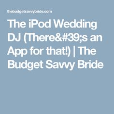 how to dj your own wedding pitchfork the ipod wedding dj theres an app for that the budget savvy