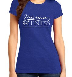 Mission Fitness 2 Ladies Fitted Tshirt by TexasPrintSolutions