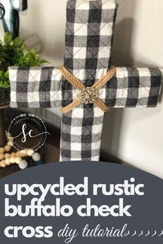 Learn how to transform any old decor piece with this fun and easy upcycle buffalo check DIY project!  #upcycledcrafts #buffalocheck #buffalocheckdecor Upcycled Crafts, Diy Crafts, Buffalo Check Fabric, Cross Wall Decor, Quilt Material, Wall Crosses, Easy Diy Projects, Diy Tutorial, Fabric Crafts