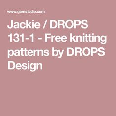 Jackie / DROPS 131-1 - Free knitting patterns by DROPS Design