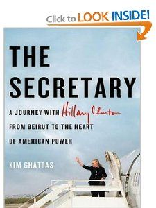 The Secretary: A Journey With Hillary Clinton from Beirut to the Heart of American Power: Kim Ghattas, Kate Reading: 9781452662183: Amazon.com: Books