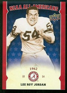 657bbba32 Lee Roy Jordan Alabama Football. Don Daniels · Rollllll Tide Roll