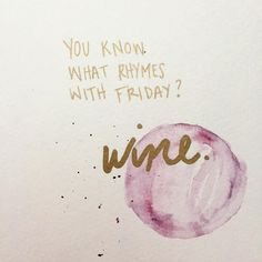 Friday wine day!