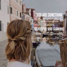 You are something diving, more beautiful and glorious than you can possibly imagine. -Dieter F. Uchtdorf LDS Quotes #lds #mormon #helaman #armyofhelaman #sharegoodness #embark #ldsconf
