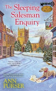 The Sleeping Salesman Enquiry (2013) (The fourth book in the Ivy Beasley series) A novel by Ann Purser