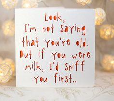 Snarky age card old age sarcastic card grandad birthday