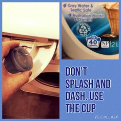 Use the measuring cup for washing detergent. Don't waste with sloshing it in the washing machine.