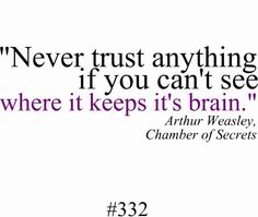 Never trust anything if you cant see where it keeps its brain Hp Quotes, Movie Quotes, Book Quotes, Funny Quotes, Quotable Quotes, Harry Potter Friends, Harry Potter Jokes, Amazing Quotes, Great Quotes