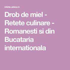 Drob de miel - Retete culinare - Romanesti si din Bucataria internationala