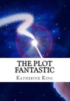 How to Plot a Fantasy Novel Coming soon . . .