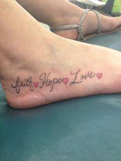 Faith hope love foot tattoo | Love