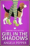 Free Kindle Book -   Girl in the Shadows (Cozy Mystery) Check more at http://www.free-kindle-books-4u.com/mystery-thriller-suspensefree-girl-in-the-shadows-cozy-mystery/