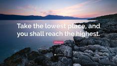 """Milarepa Quote: """"Take the lowest place, and you shall reach the highest."""""""