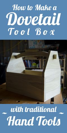 VIDEO: How to Make a Dovetail Tool Box with Hand Tools (WoodAndShop.com)