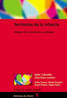 Territorios de la infancia. Diálogos entre arquitectura y pedagogía, de Isabel Cabanellas y Clara Eslava (coords.).