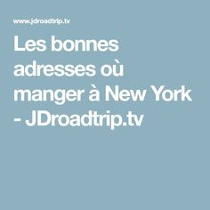 Les bonnes adresses où manger à New York - JDroadtrip.tv