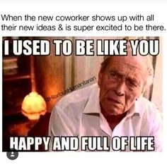LOL!!!! (Thank Heavens I like my job, but this meme is pretty funny).