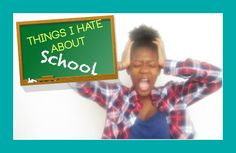 Things I Hate About High School | Tanfantastic