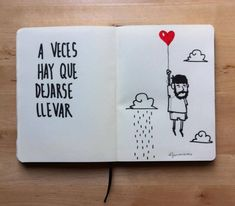 dejarse llevar.2014 Life Rules, Motivational Phrases, Tumblr, More Than Words, Mail Art, My Baby Girl, Positive Words, True Love, Doodles