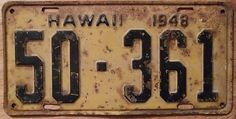 Hawaiian truck plates were all numerical in Passenger plates used a letter in their serial numbers that year. License Plate Covers, License Plate Art, Vintage Signs, Vintage Posters, Vintage Photos, Queen Lyrics, Decoupage, Marvel Paintings, Vintage Party