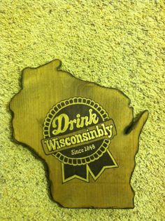 Drink Wisconsinbly Claire..  : )