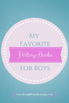 My Favorite History Books for Boys #Homeschool