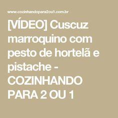 [VÍDEO] Cuscuz marroquino com pesto de hortelã e pistache - COZINHANDO PARA 2 OU 1