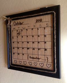 Burlap  Kitchen Dry Erase Calendar! I could put burlap behind the one I already have.  Genius!