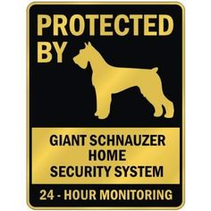 """PROTECTED BY """" GIANT SCHNAUZER HOME SECURITY SYSTEM """" PARKING SIGN DOG"""