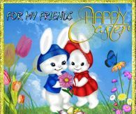 For My Friends, Happy Easter