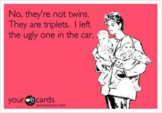 i am SO gonna start saying this from now on, when I am asked if the girls are twins (an inevitable daily occurance)