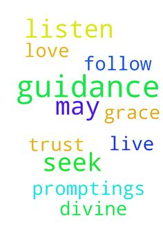 I seek guidance from the Lord. Please pray that i may - I seek guidance from the Lord. Please pray that i may listen and trust and follow any and all promptings from Divine guidance.  I love the Lord, and to listen to the Lord is to live in grace.  Posted at: https://prayerrequest.com/t/jaH #pray #prayer #request #prayerrequest