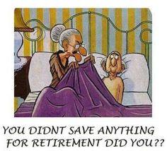 Nie zaoszczędziłeś niczego na emeryturę, nieprawdaż??