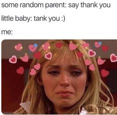 Some random parent: say thank you little baby: tank you :) - chore - iFunny :) Really Funny Memes, Stupid Funny Memes, Funny Relatable Memes, Funny Tweets, Funny Cute, Haha Funny, Hilarious, Funny Stuff, Funny Things