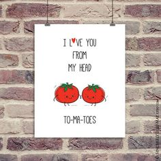 I Love You From My Head Tomatoes - Funny Food Pun Wall Art great as Gift for Mother, Valentines Day, or hang as Nursery Room Decor 40028 - YOU PRINT Funny food pun wall art fabulous as Valentine poster, also great as gift for mother, chil - Mothers Day Crafts For Kids, Fathers Day Crafts, Mothers Day Cards, Good Mothers Day Gifts, Mothers Day Puns, Cute Valentines Day Cards, Mothers Day Drawings, Funny Food Puns, Food Humor