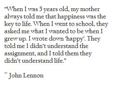 John Lennon..one of my favorite quotes by him