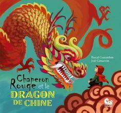 Chaperon Rouge et le Dragon de Chine