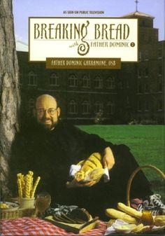 Father Dominic's bread books are the absolute BEST! I wish his show was still on TV.
