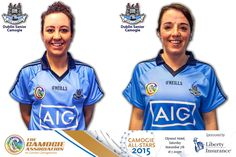 We Are Dublin DUBLIN CAMOGIE'S ALISON MAGUIRE AND SARAH O'DONOVAN REACHING FOR THE STARS - We Are Dublin
