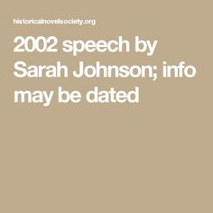 2002 speech by Sarah Johnson; info may be dated